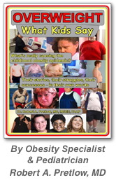 Overweight: What Kids Say - by Robert A. Pretlow, MD